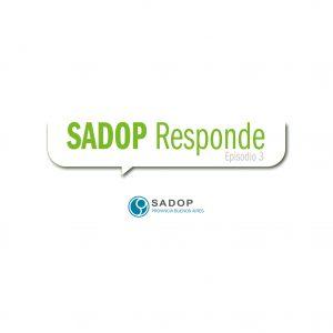 Lee más sobre el artículo SADOP RESPONDE -III-