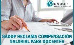 SADOP RECLAMA A LAS CÁMARAS EMPLEADORAS UNA COMPENSACIÓN SALARIAL