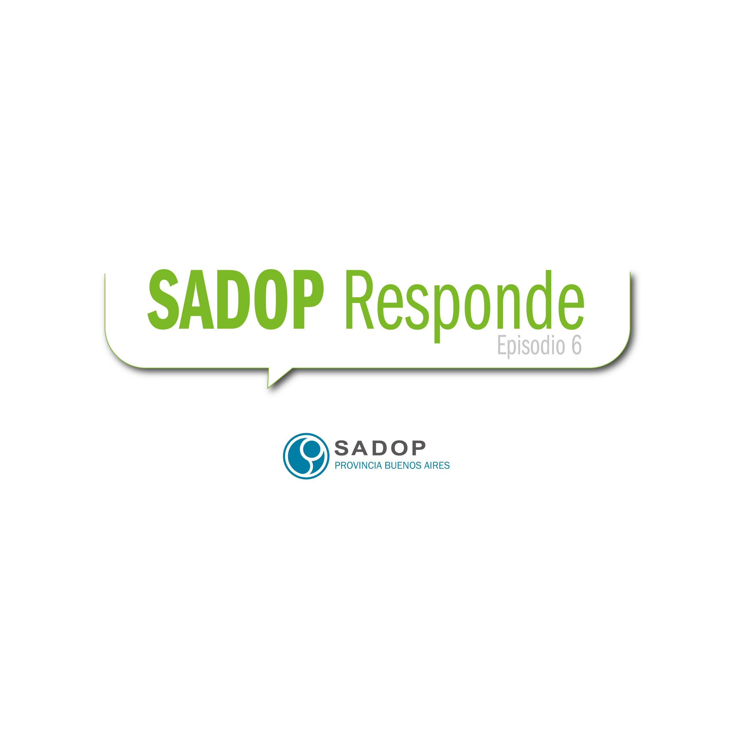 En este momento estás viendo SADOP RESPONDE -VI-