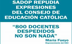 SADOP REPUDIA EXPRESIONES DEL C.E.C. PROVINCIAL