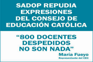 Lee más sobre el artículo SADOP REPUDIA EXPRESIONES DEL C.E.C. PROVINCIAL